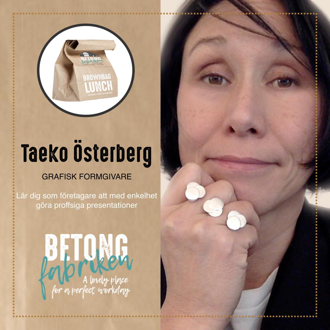 Brown Bag Lunch Taeko Österberg